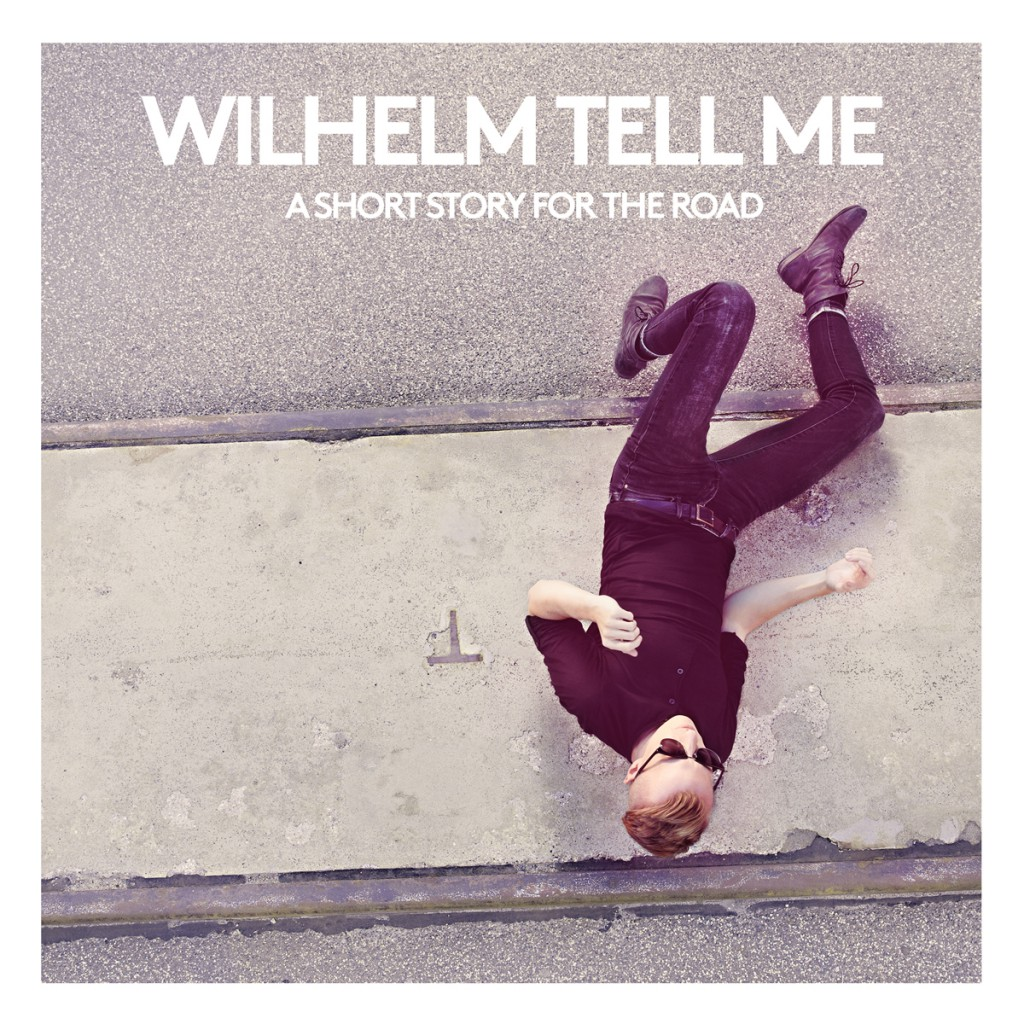 wilhelm_tell_me_-_a_short_story_for_the_road_EP_COVER_online_1200